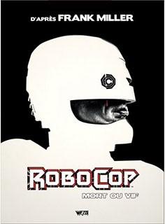 Robocop-Mort-ou-vif-L'intégrale-Edition-Hardcore-X-Mondo